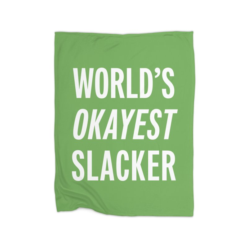 World's Okayest Slacker Home Blanket by Slack Shop
