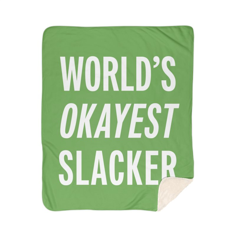 World's Okayest Slacker Home Sherpa Blanket Blanket by Slack Shop
