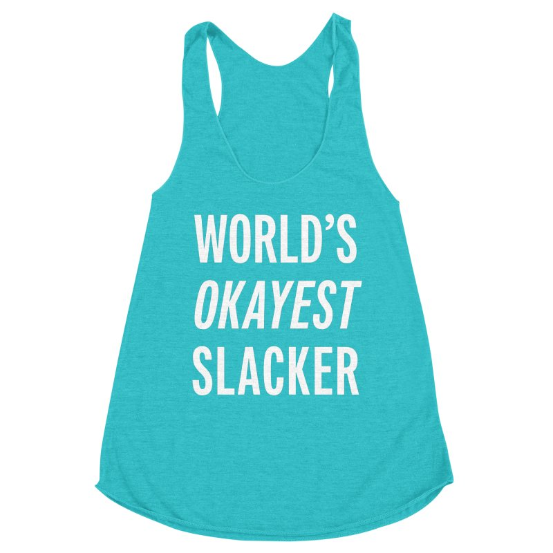World's Okayest Slacker Women's Racerback Triblend Tank by Slack Shop