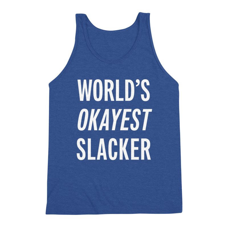 World's Okayest Slacker Men's Tank by Slack Shop