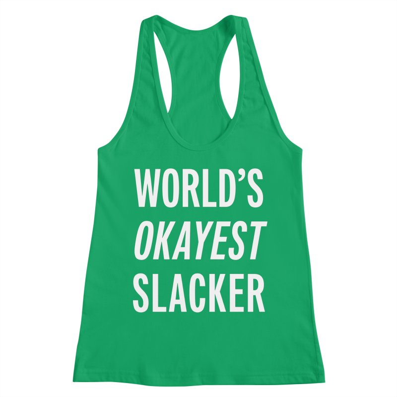 World's Okayest Slacker Women's Tank by Slack Shop