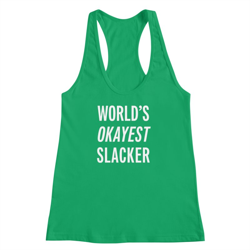 World's Okayest Slacker Women's Racerback Tank by Slack Shop