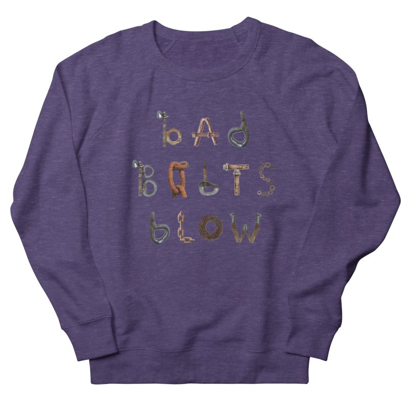 Bad Bolts Blow Men's French Terry Sweatshirt by Slack Shop
