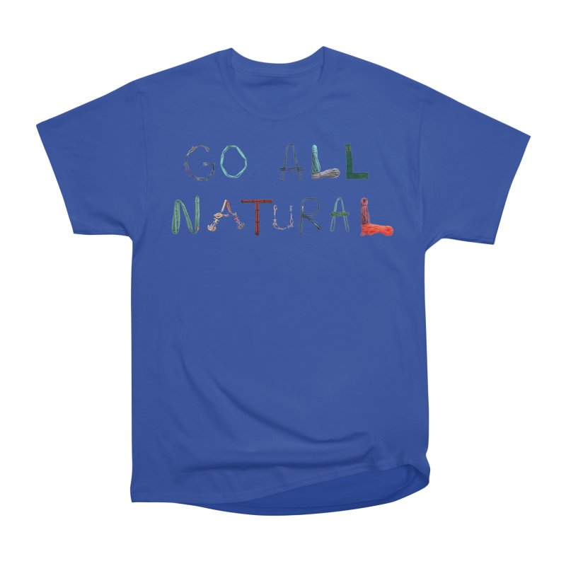 Go All Natural Men's Heavyweight T-Shirt by Slack Shop