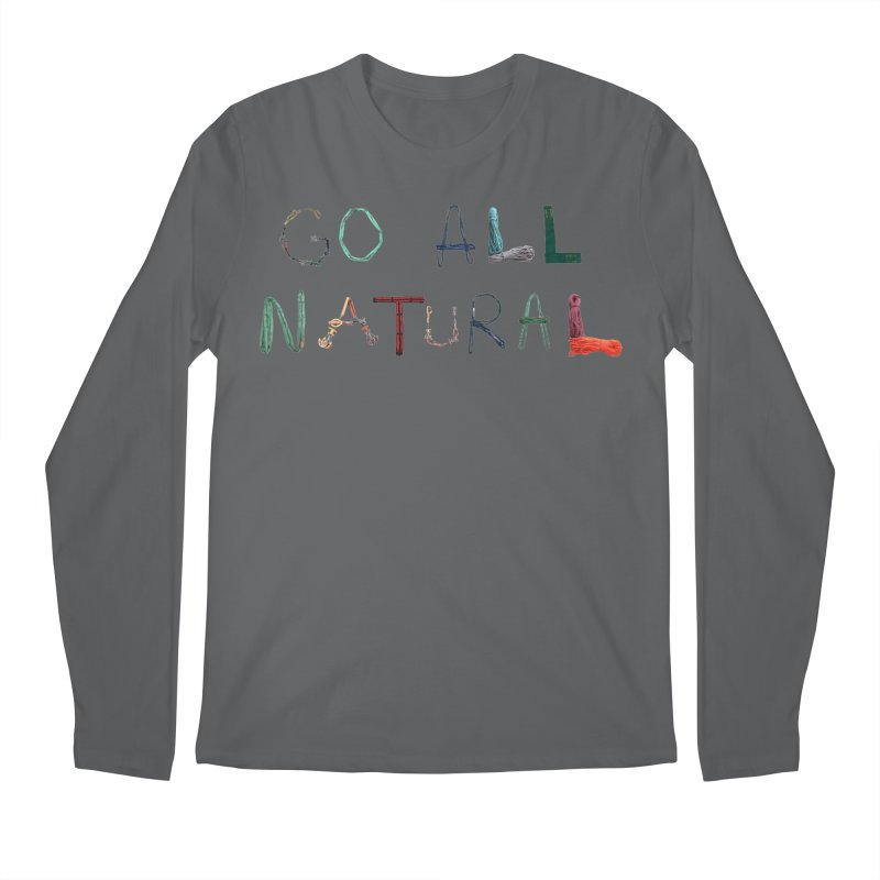 Go All Natural Men's Longsleeve T-Shirt by Slack Shop