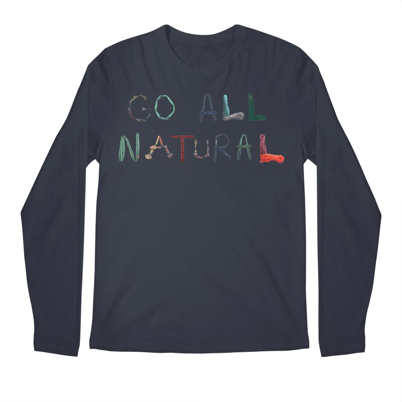 Go All Natural Men's Regular Longsleeve T-Shirt by Slack Shop