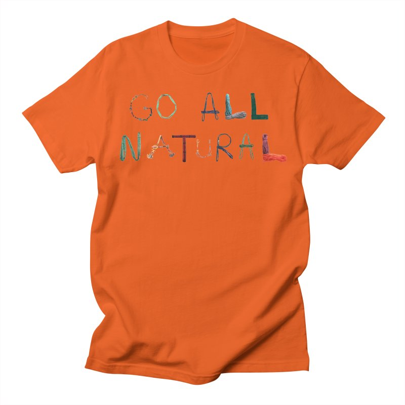 Go All Natural Men's Regular T-Shirt by Slack Shop