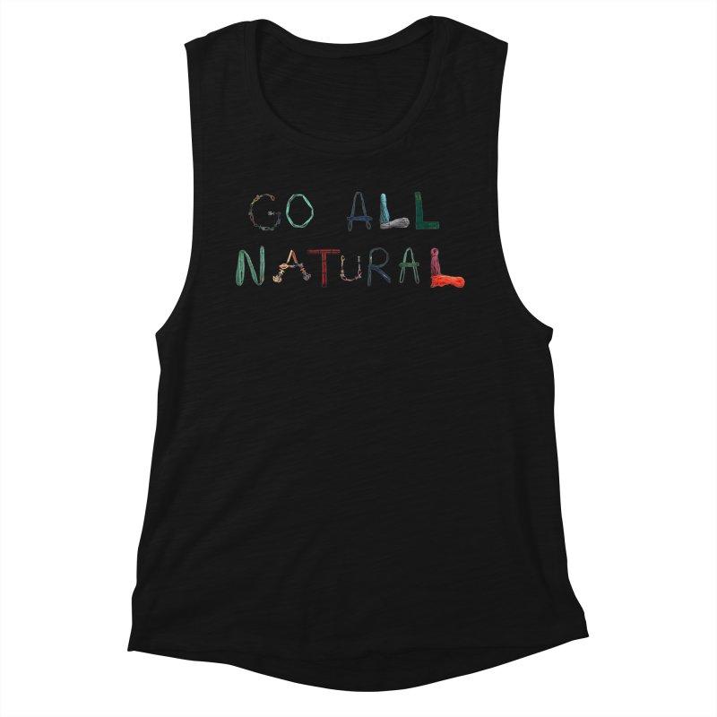 Go All Natural Women's Tank by Slack Shop