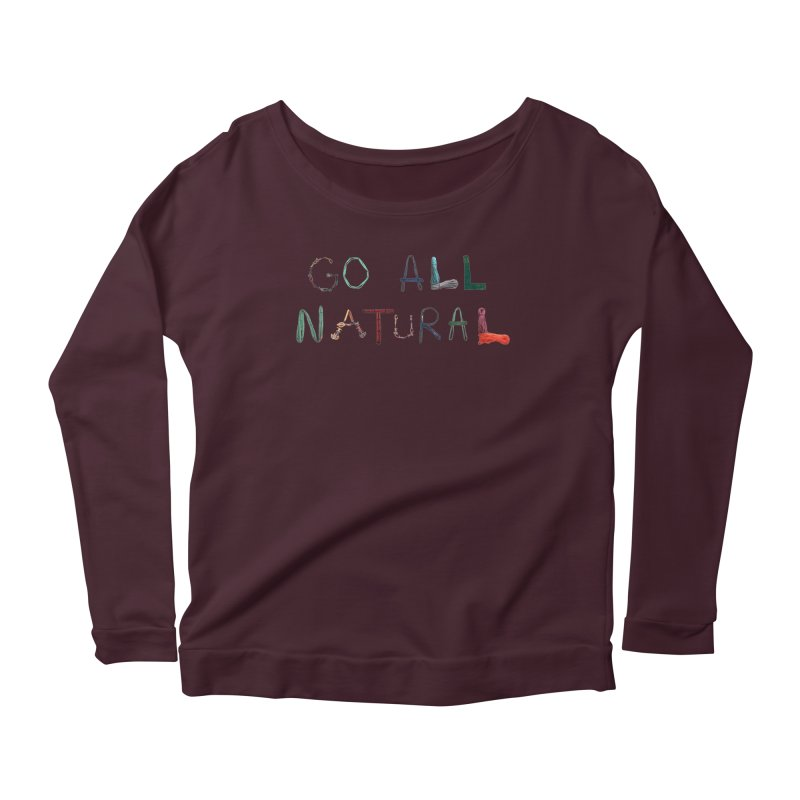 Go All Natural Women's Longsleeve T-Shirt by Slack Shop