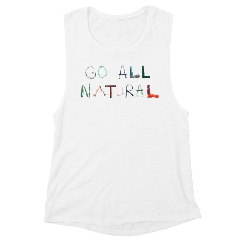 Go All Natural Women's Muscle Tank by Slack Shop