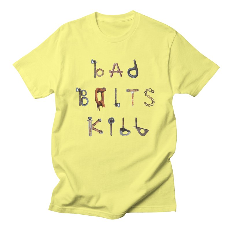 Bad Bolts Kill Men's T-Shirt by Slack Shop