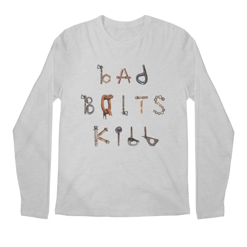 Bad Bolts Kill Men's Regular Longsleeve T-Shirt by Slack Shop