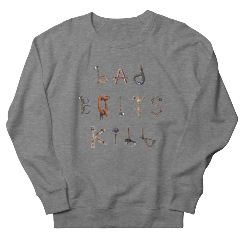 Bad Bolts Kill Women's Sweatshirt by Slack Shop