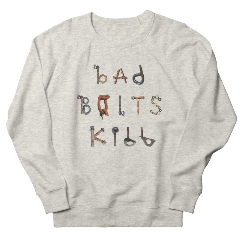 Bad Bolts Kill Women's French Terry Sweatshirt by Slack Shop