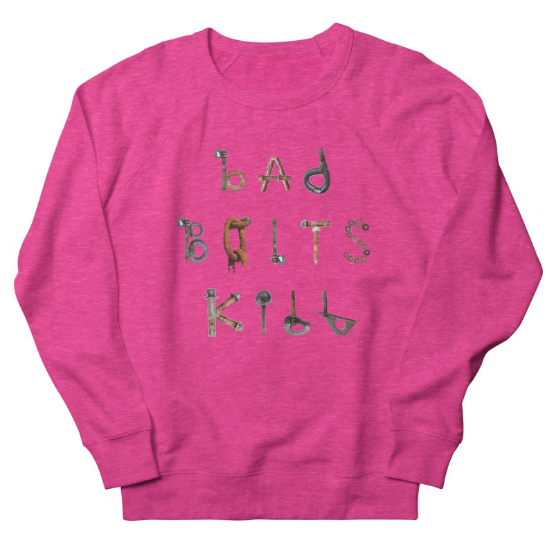 Bad Bolts Kill Men's French Terry Sweatshirt by Slack Shop