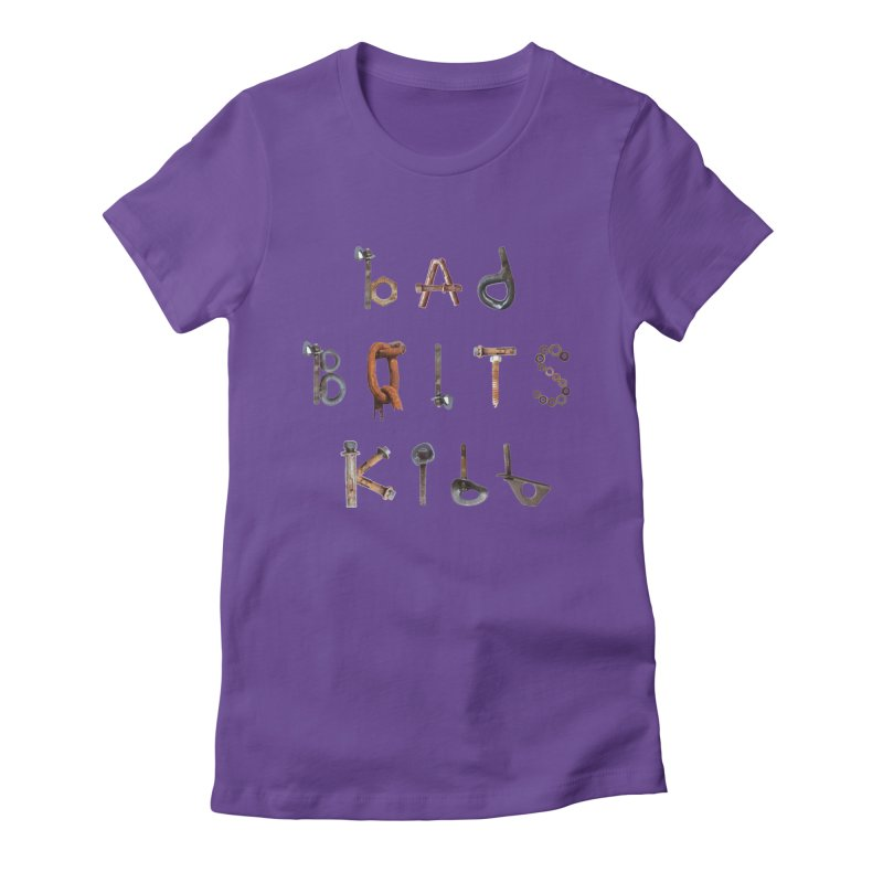 Bad Bolts Kill Women's Fitted T-Shirt by Slack Shop