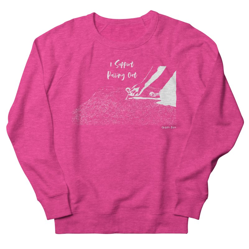 I Support Pulling Out Women's French Terry Sweatshirt by Slack Shop