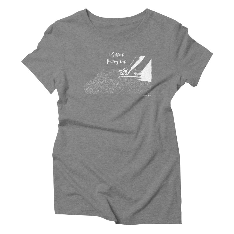 I Support Pulling Out Women's Triblend T-Shirt by Slack Shop