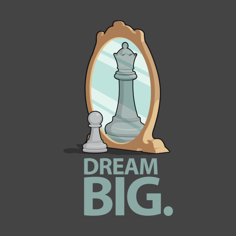 Dream BIG. None  by slamhm's Artist Shop
