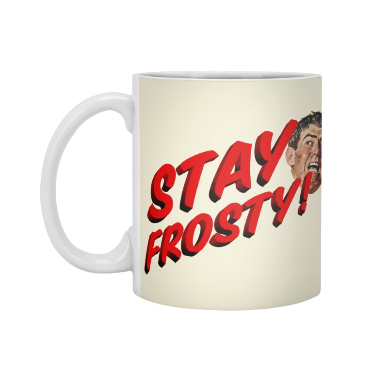Stay Frosty! Accessories Standard Mug by Slap Happy Ultd Emporium