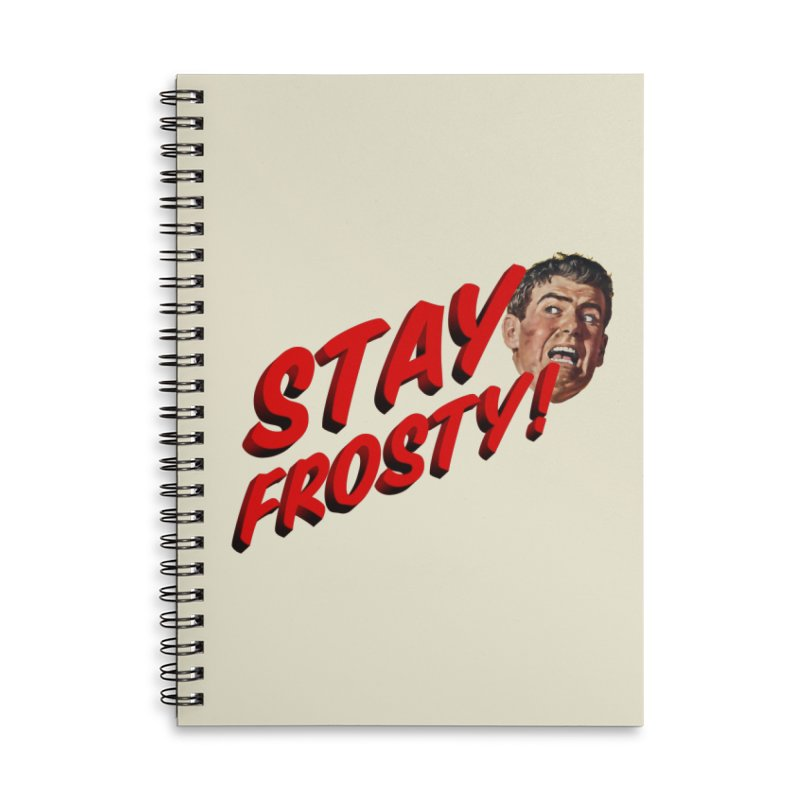 Stay Frosty! Accessories Lined Spiral Notebook by Slap Happy Ultd Emporium