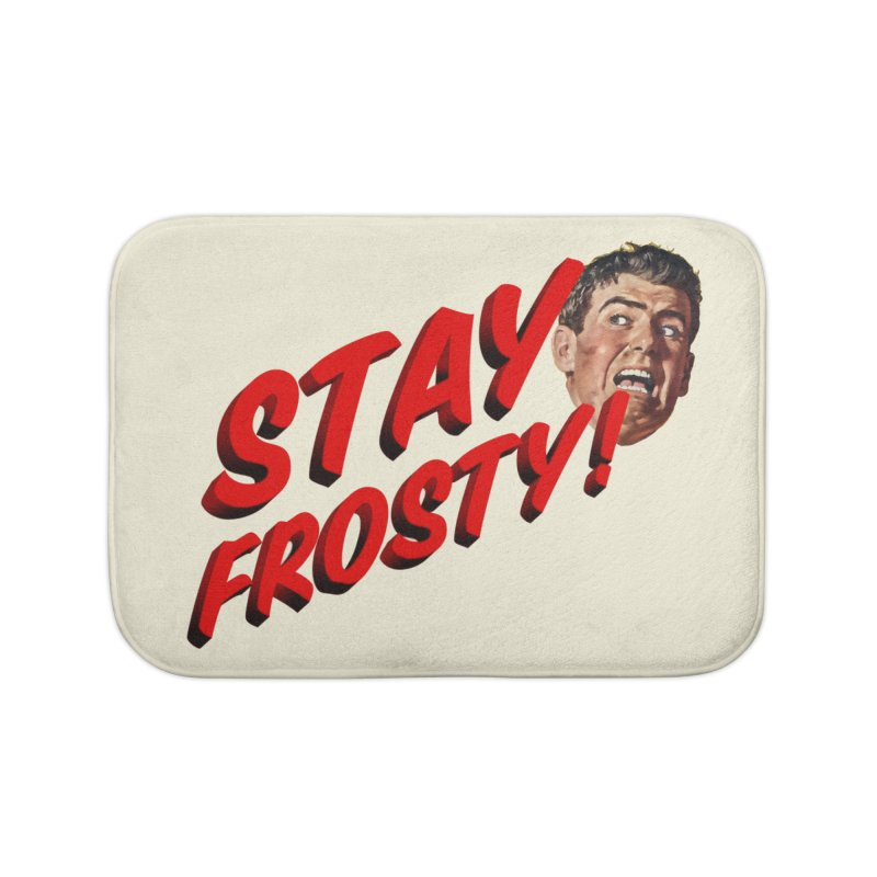 Stay Frosty! Home Bath Mat by Slap Happy Ultd Emporium