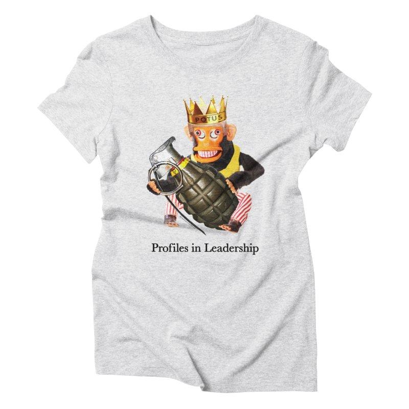 Profiles in Leadership Women's Triblend T-Shirt by Slap Happy Ultd Emporium