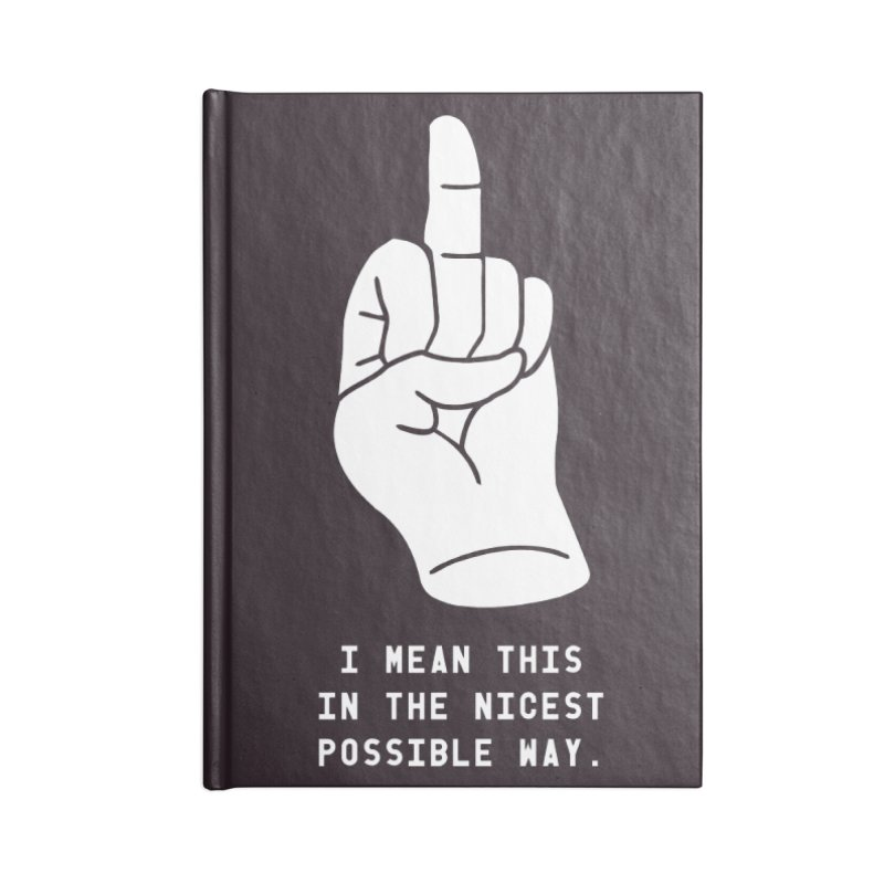 Nice Finger! Accessories Lined Journal Notebook by Slap Happy Ultd Emporium