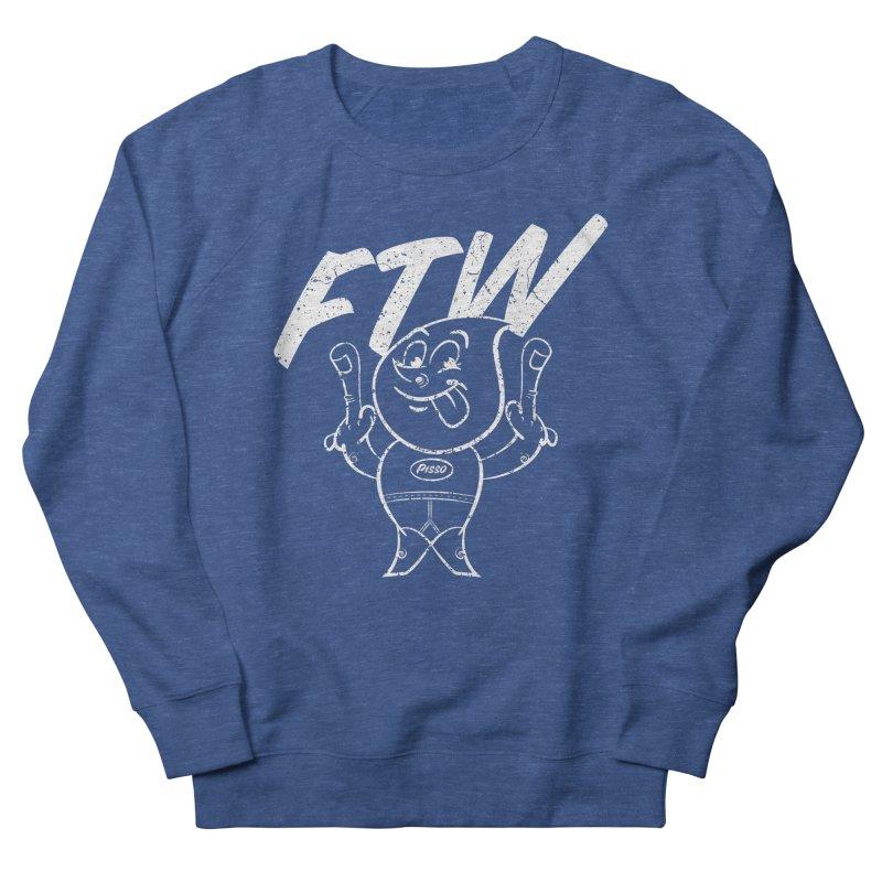 FTW Women's French Terry Sweatshirt by Slap Happy Ultd Emporium