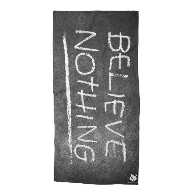 Believe Nothing v1 in Beach Towel by Slap Happy Ultd Emporium