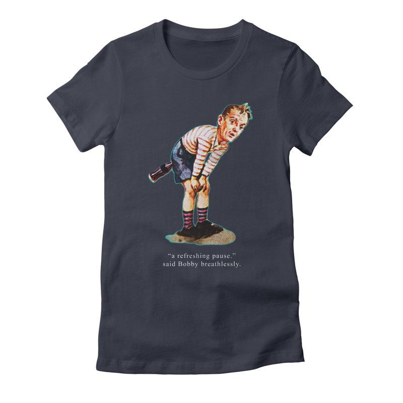 Refreshing Pause Women's Fitted T-Shirt by Slap Happy Ultd Emporium
