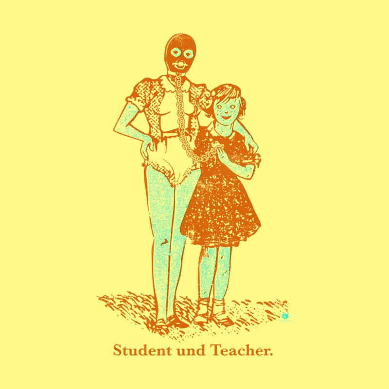 Student und Teacher by Slap Happy Ultd Emporium