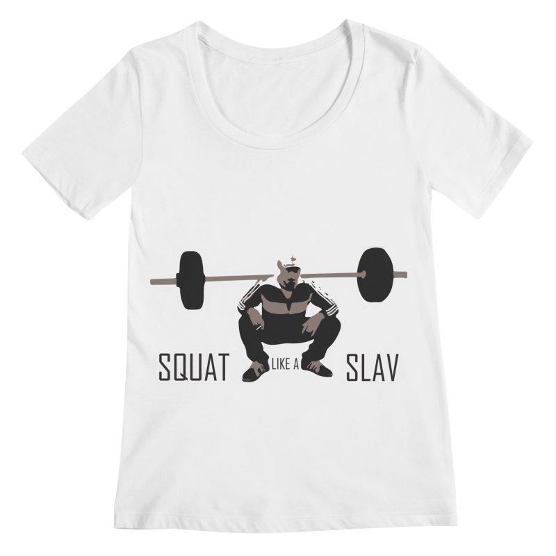 Squat Like a Gym Slav Women's Regular Scoop Neck by SlavicStyle