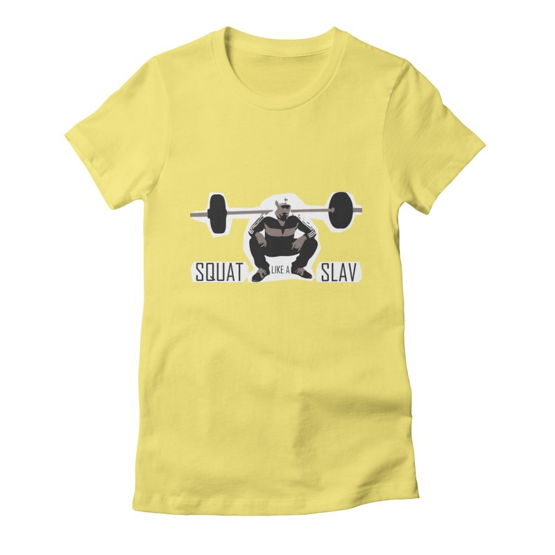 Squat Like a Gym Slav Women's Fitted T-Shirt by SlavicStyle