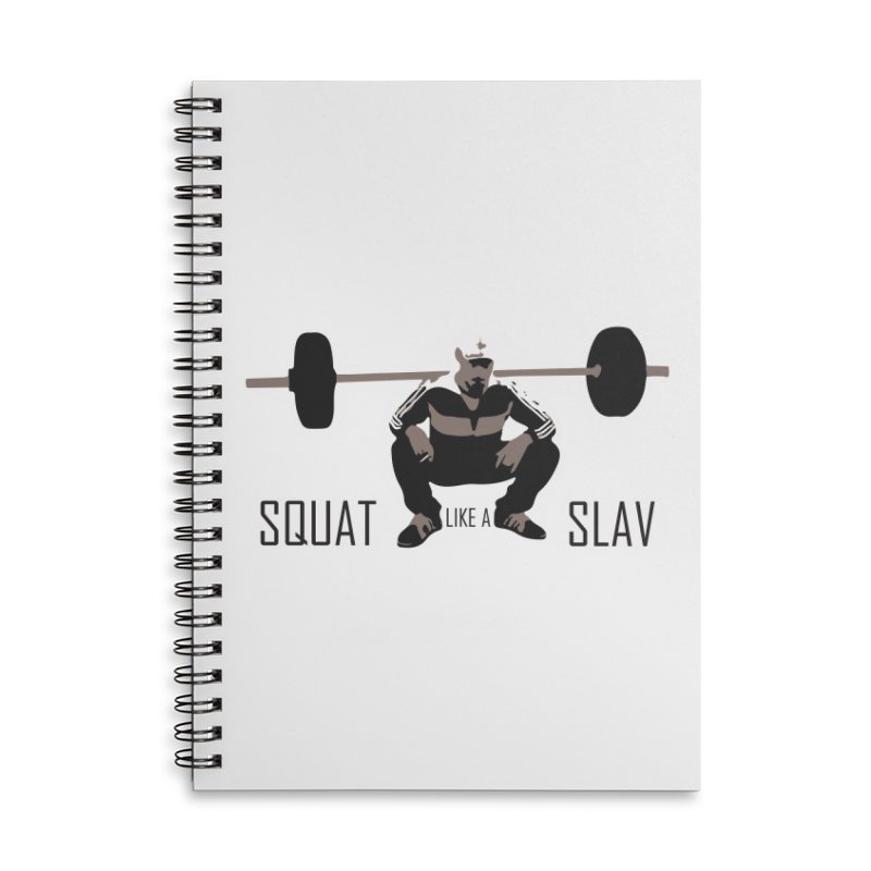 Squat Like a Gym Slav Accessories Lined Spiral Notebook by SlavicStyle