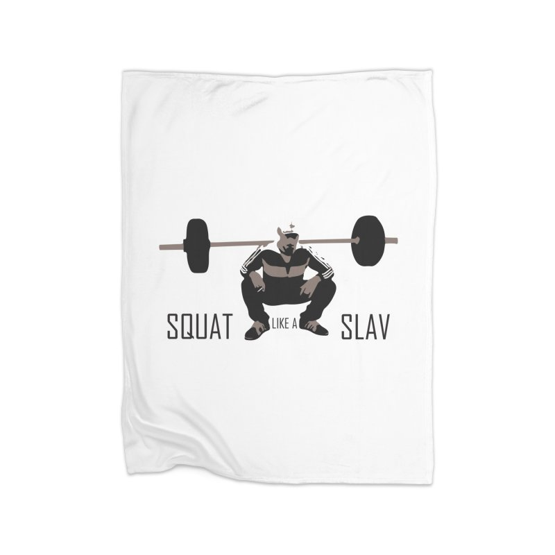 Squat Like a Gym Slav Home Blanket by SlavicStyle