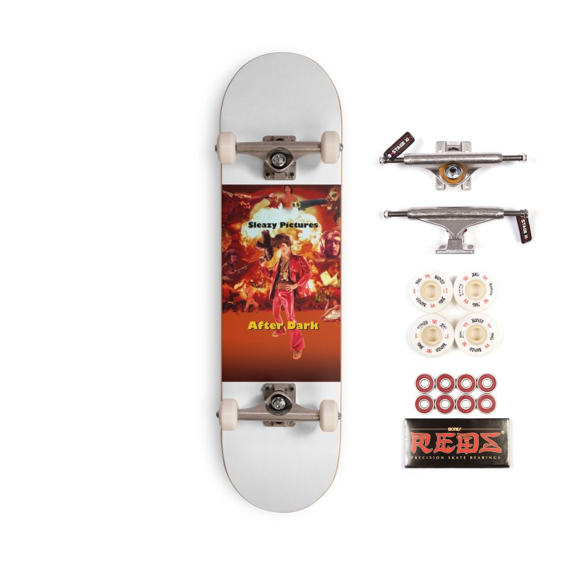 Sleazy Pictures After Dark Accessories Complete - Pro Skateboard by sleazy p martini's Artist Shop