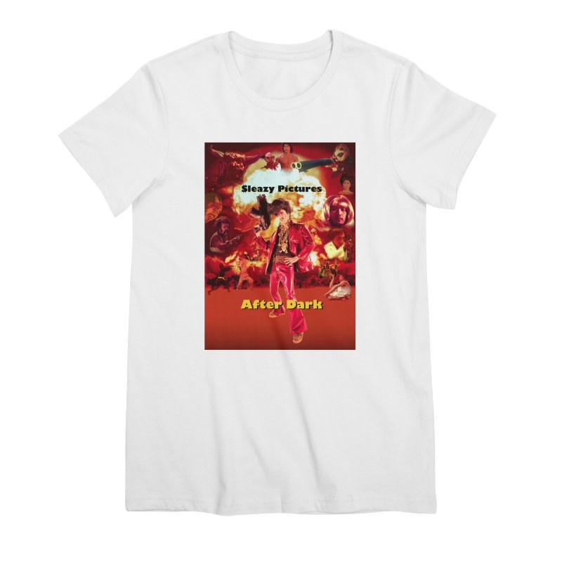 Sleazy Pictures After Dark Women's Premium T-Shirt by sleazy p martini's Artist Shop