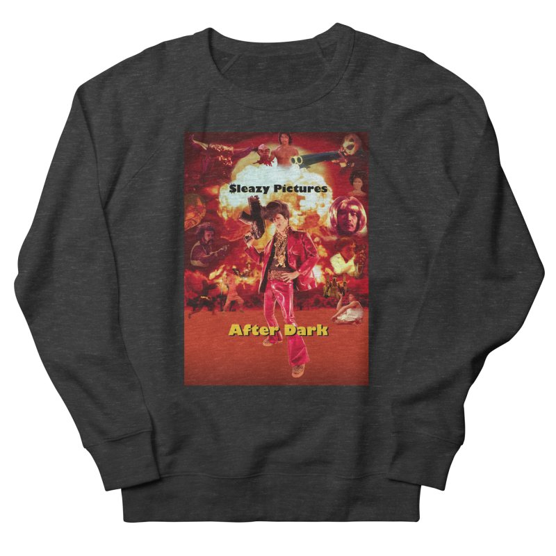 Sleazy Pictures After Dark Men's French Terry Sweatshirt by sleazy p martini's Artist Shop