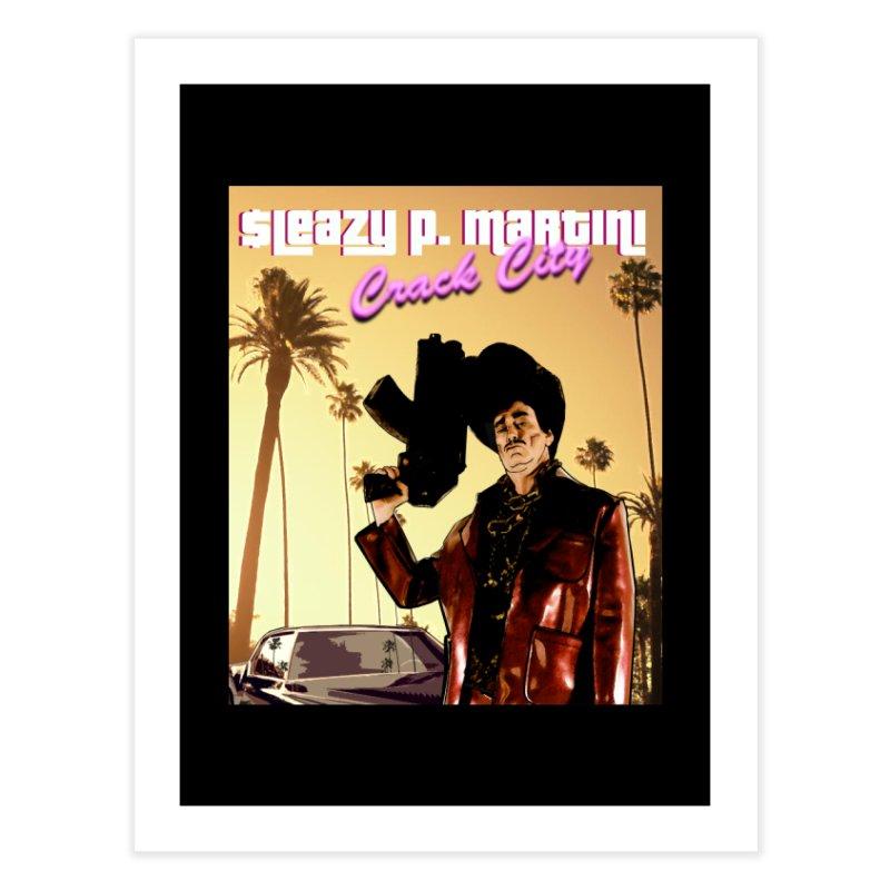 Sleazy P Martini Crack City Home Fine Art Print by sleazy p martini's Artist Shop