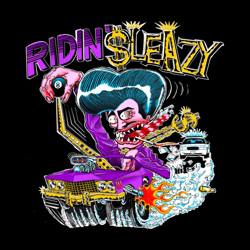 Ridin' Sleazy Men's T-Shirt by sleazy p martini's Artist Shop
