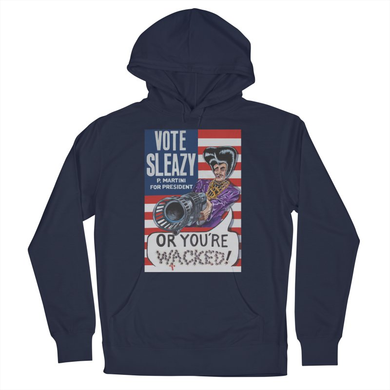 Vote Sleazy Men's French Terry Pullover Hoody by sleazy p martini's Artist Shop