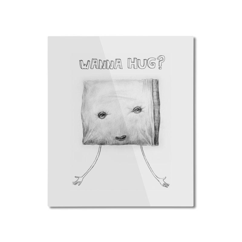 Wanna Hug? Home Mounted Aluminum Print by sleepwalker's Artist Shop