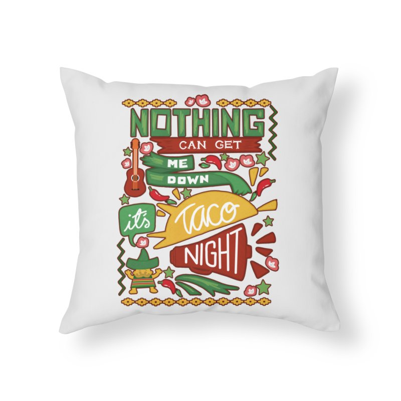 Taco Night Home Throw Pillow by Slogantees