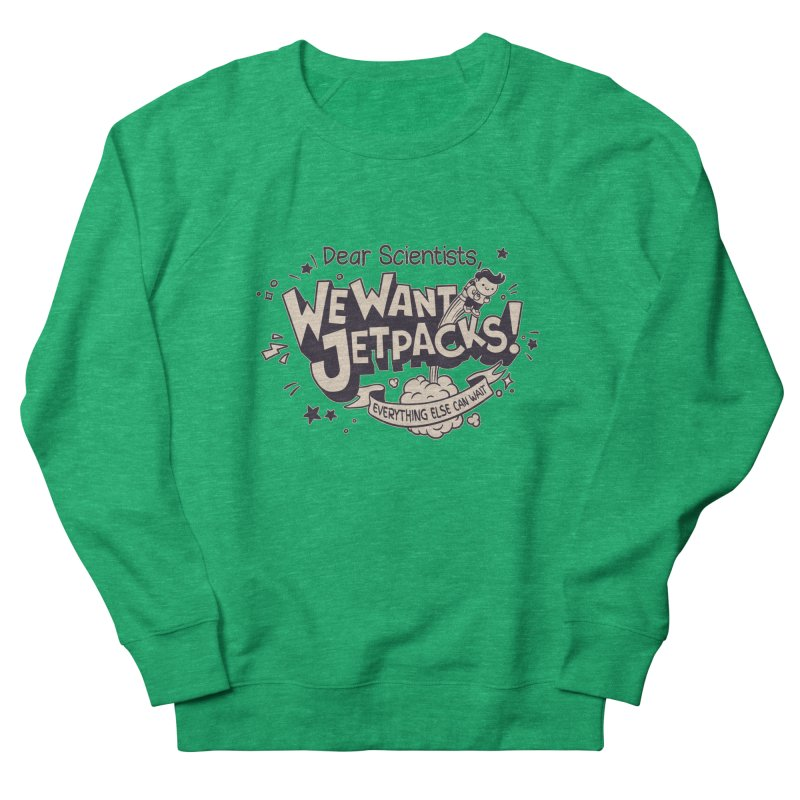 WE WANT JET PACKS Women's Sweatshirt by Slogantees