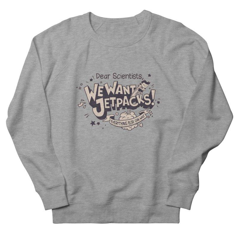 WE WANT JET PACKS Men's Sweatshirt by Slogantees