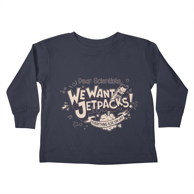 WE WANT JET PACKS Kids Toddler Longsleeve T-Shirt by Slogantees