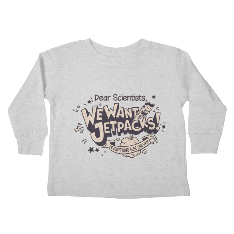 WE WANT JET PACKS   by Slogantees