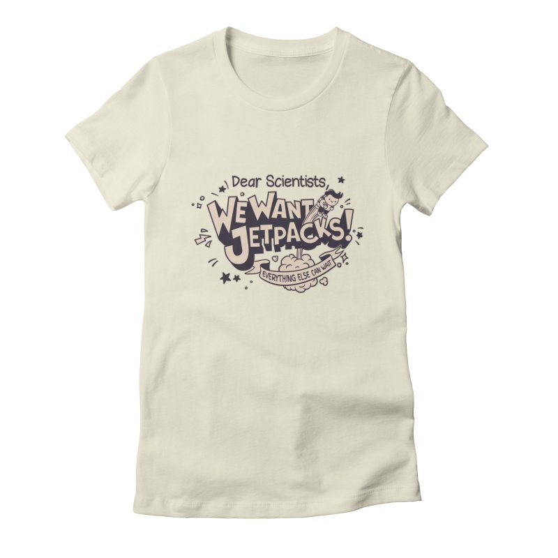 WE WANT JET PACKS Women's Fitted T-Shirt by Slogantees