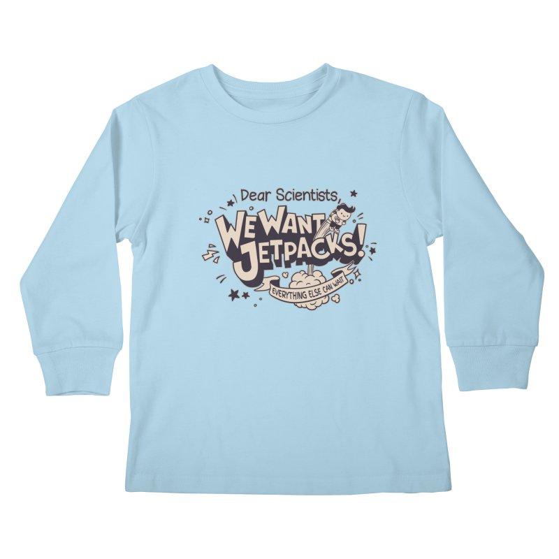 WE WANT JET PACKS Kids Longsleeve T-Shirt by Slogantees